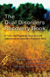 The Dual Disorders Recovery Book: A Twelve Step Program for Those of Us with Addiction and an Emotional or Psychiatric…