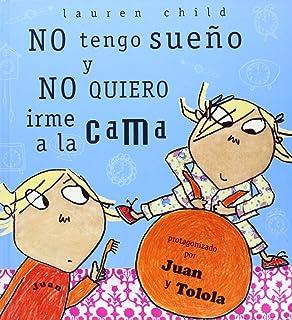 No Tengo Sueno Y No Quiero Irme a La Cama / I Am Not Sleepy and
