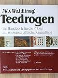 Teedrogen. Ein Handbuch für die Praxis auf wissenschaftlicher Grundlage