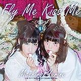 Fly Me Kiss Me