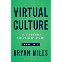 Virtual Culture: The Way We Work Doesn't Work Anymore, a Manifesto
