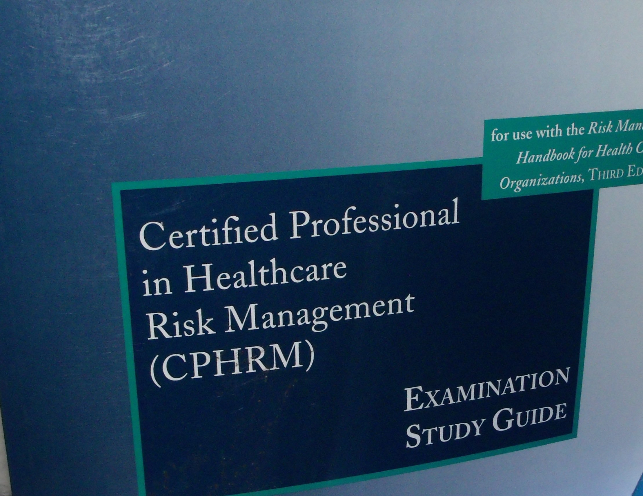 Certified Professional In Healthcare Risk Management Examination
