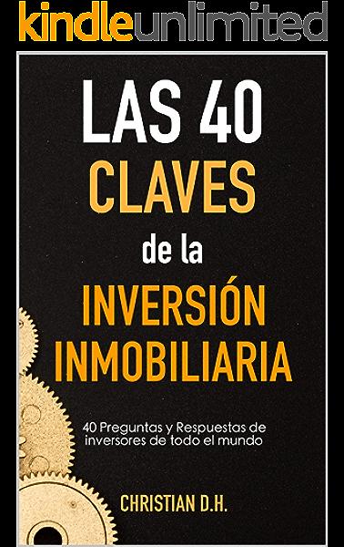 Las 40 Claves de la Inversión Inmobiliaria: Preguntas y Respuestas eBook: Darder, Christian: Amazon.es: Tienda Kindle