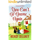 You Can't Go Gnome Again: A Humorous Cozy Mystery (A Working Stiffs Mystery Book 4)