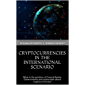 CRYPTOCURRENCIES IN THE INTERNATIONAL SCENARIO: What is the position of Central Banks, Governments and authorities about cryptocurrencies? (English Edition)