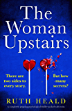 The Woman Upstairs: A completely gripping psychological thriller packed with twists (English Edition)