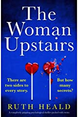 The Woman Upstairs: A completely gripping psychological thriller packed with twists Kindle Edition