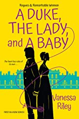 A Duke, the Lady, and a Baby (Rogues and Remarkable Women Book 1) Kindle Edition