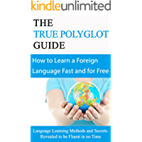 Foreign Language Learning: for Beginners (2nd EDITION REVISED & EXPANDED) - Learn any Foreign Language Fast and For Free: Language Learning Methods and ... learn any Language Fast & for Free Book 1)