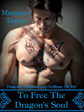 To Free The Dragon's Soul (Dragons, Griffons and Centaurs, Oh My! Book 3)