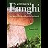 Conoscere i funghi: per trovarli, identificarli e cucinarli