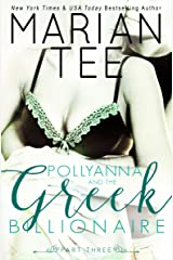 Pollyanna and the Greek Billionaire - Innocent and Betrayed, Part 3 Kindle Edition