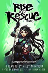 Rise and Rescue: A GameLit Anthology Kindle Edition