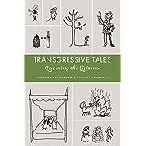 Transgressive Tales: Queering the Grimms (Series in Fairy-Tale Studies)