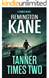 Tanner Times Two (A Tanner Novel Book 11)