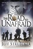 The Road to Unafraid: How the Army's Top Ranger Faced Fear and Found Courage through