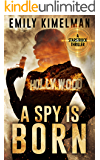 A Spy Is Born: Russia Conspiracy Thriller (The Starstruck Thrillers Book 1)