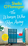 The Women Who Ran Away: Will their secrets follow them?: Escape this summer with the number one bestseller!
