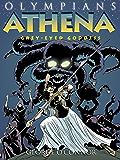 Athena: Grey-Eyed Goddess (Olympians Book 2)