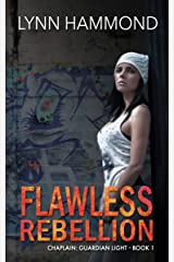 Flawless Rebellion (Chaplain: Gaurdian Light- Book Book 1) Kindle Edition