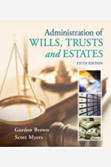 Administration of Wills, Trusts, and Estates Kindle Edition