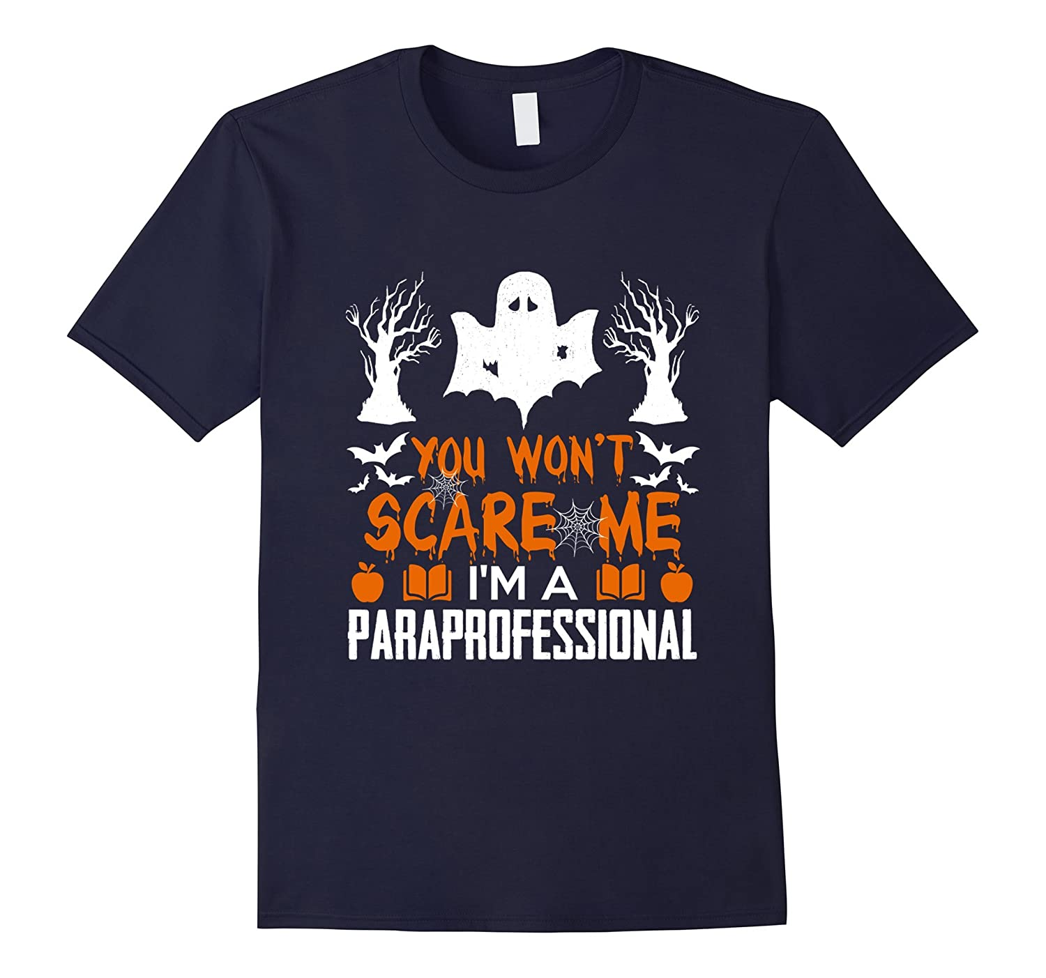 You Won't Scare Me I'm A Paraprofessional | Halloween Shirt-Rose