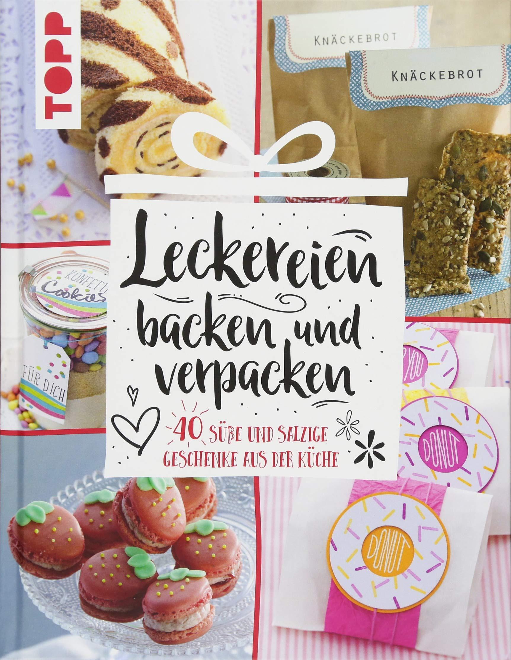 leckereien-backen-und-verpacken-40-ssse-und-salzige-geschenke-aus-der-kche
