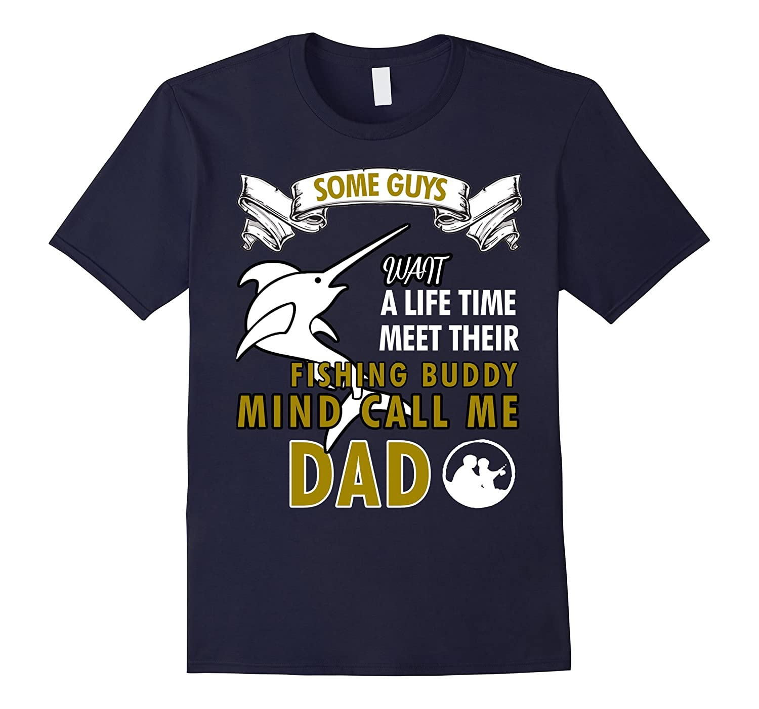 Fishing Buddy Mind Call Me Dad T Shirt For Dad Fathers Day-CD