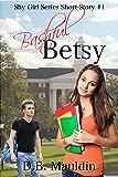 Bashful Betsy (Shy Girl Series Book 1)