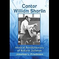 Cantor William Sharlin: Musical Revolutionary of Reform Judaism book cover