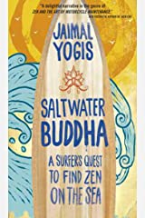 Saltwater Buddha: A Surfer's Quest to Find Zen on the Sea Kindle Edition