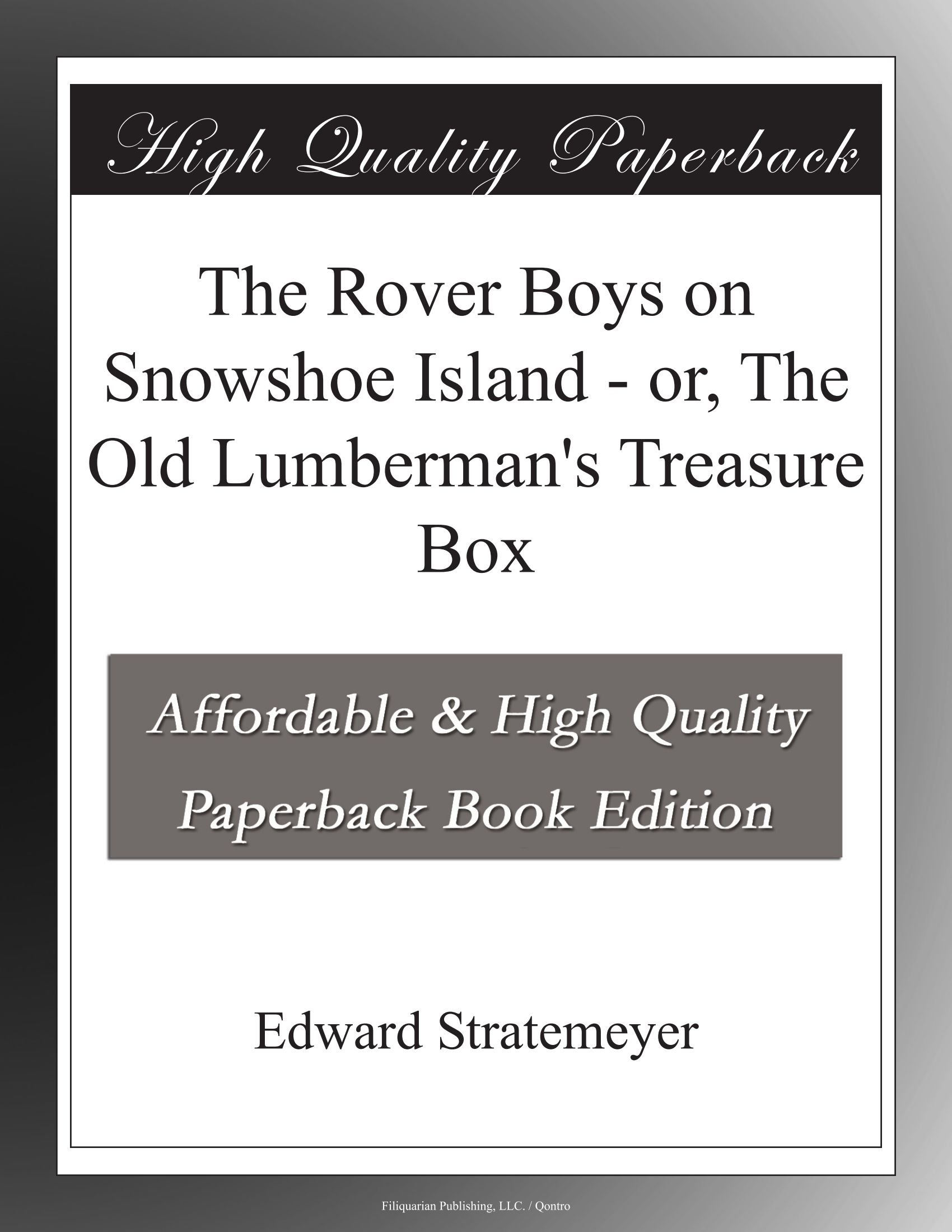 Read Online The Rover Boys on Snowshoe Island - or, The Old Lumberman's Treasure Box PDF