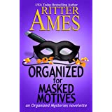 Organized for Masked Motives: A Cozy Mystery (Organized Mysteries Book 5)