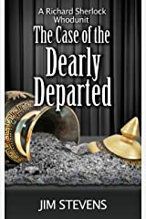 The Case of the  Dearly Departed: A Richard Sherlock Whodunit Kindle Edition