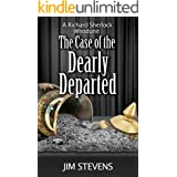 The Case of the Dearly Departed: A Richard Sherlock Whodunit