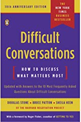 Difficult Conversations: How to Discuss What Matters Most Kindle Edition
