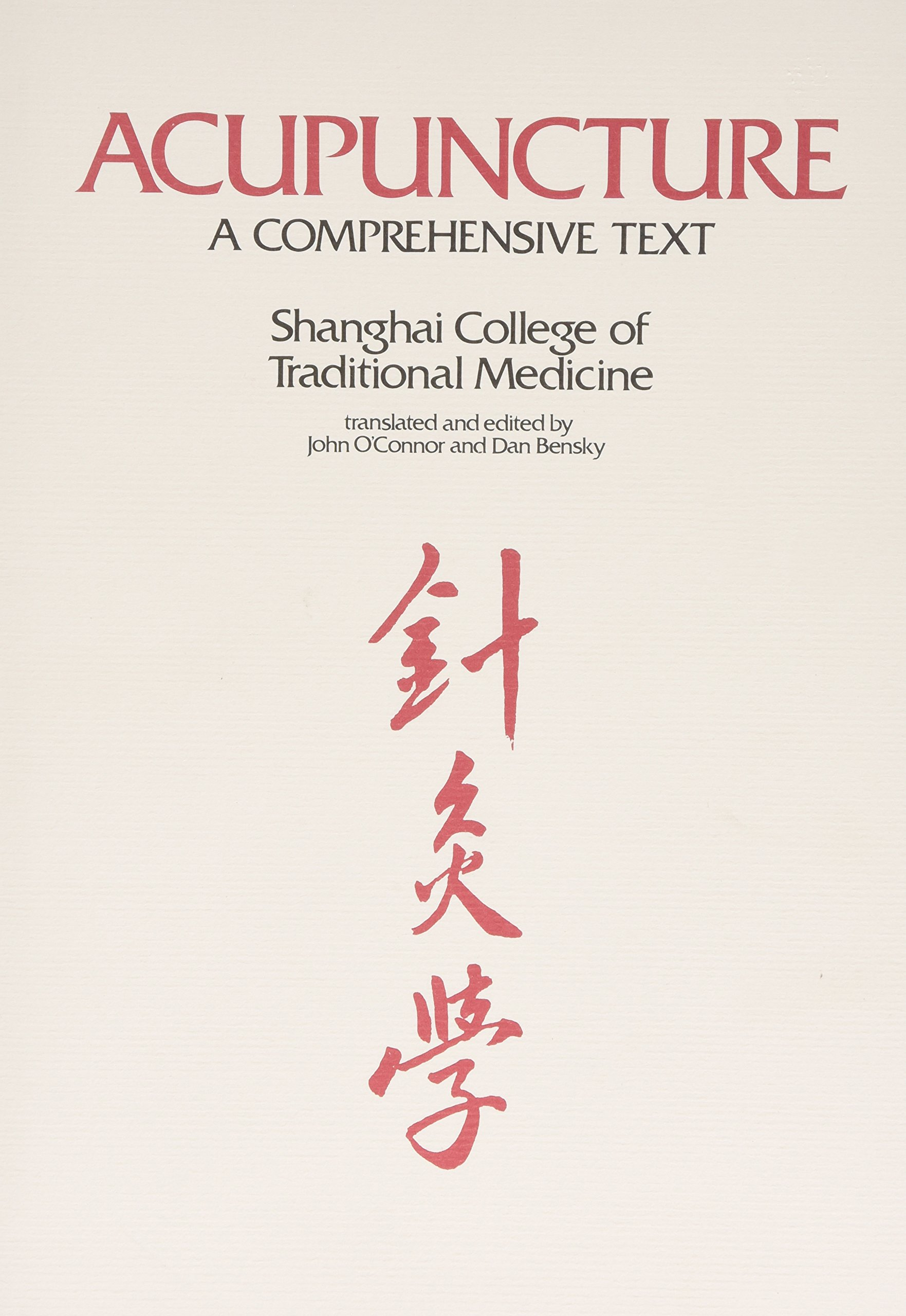 Acupuncture: A Comprehensive Text(Shanghai College of Traditional  Medicine): Oconnor: 9780939616008: Books - Amazon.ca