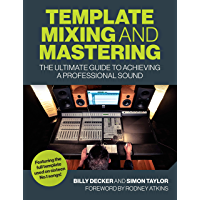 Template Mixing and Mastering: The Ultimate Guide to Achieving a Professional Sound book cover