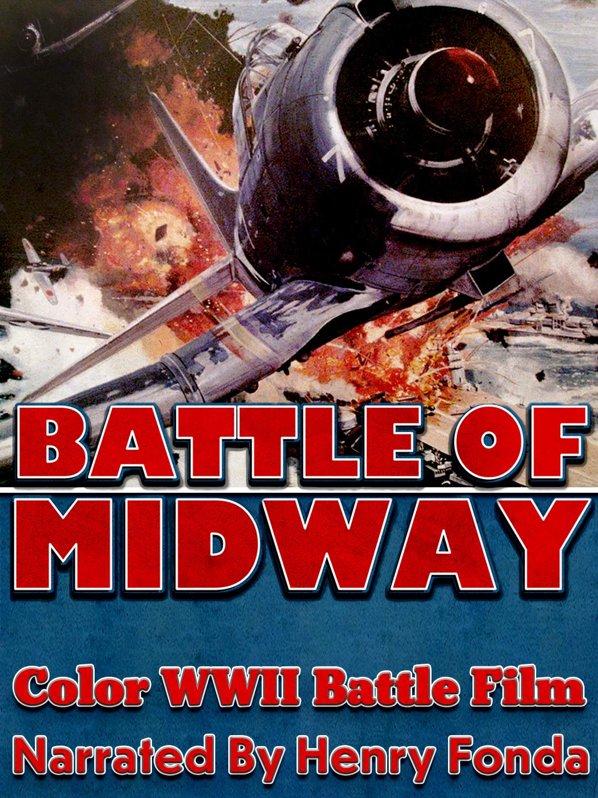 Battle Of Midway - Color WWII Battle Film, Narrated By Henry Fonda