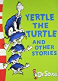 Yertle the Turtle and Other Stories: Yellow Back Book (Dr Seuss - Yellow Back Book) by Dr. Seuss (27-Sep-2012) Paperback