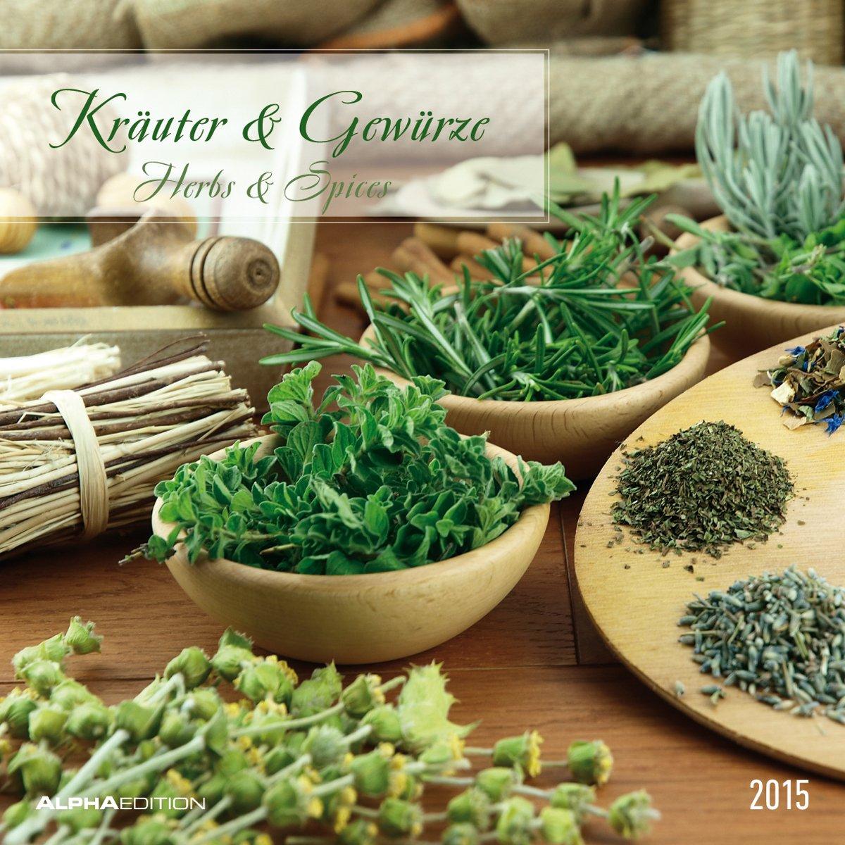 Kräuter & Gewürze 2015 - Herbs & Spices - Broschürenkalender (30 x 60 geöffnet) - Küchenplaner