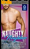 Naughty Neighbor: A RomCom Standalone Romance