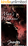 Man's Weakness (The Marvelous Three Saga: Sons of the Elite Book 3)