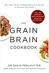 Grain Brain Cookbook: More Than 150 Life-Changing Gluten-Free Recipes to Transform Your Health (English Edition) eBook Kindle