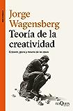 Teoría de la creatividad: Eclosión, gloria y miseria de las ideas
