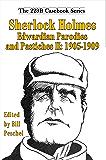 Sherlock Holmes Edwardian Parodies and Pastiches II: 1905-1909 (223B Casebook Series)