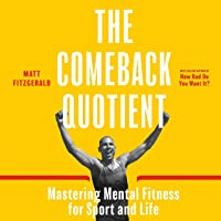 The Comeback Quotient: Mastering Mental Fitness for Sport and Life