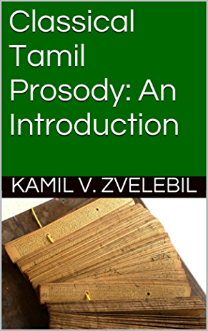 Classical Tamil Prosody: An Introduction