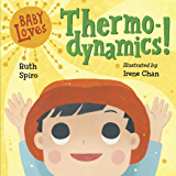 Baby Loves Thermodynamics! (Baby Loves Science Book 3)