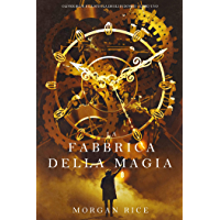 La Fabbrica della Magia (Oliver Blue e la Scuola degli Indovini—Libro Uno)